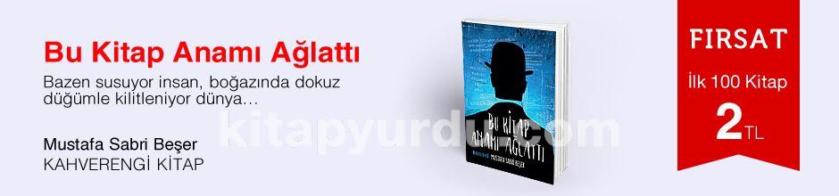 Fırsat ilk 100 kitap 2 TL - Mustafa Sabri Beşer - Bu Kitap Anamı Ağlattı
