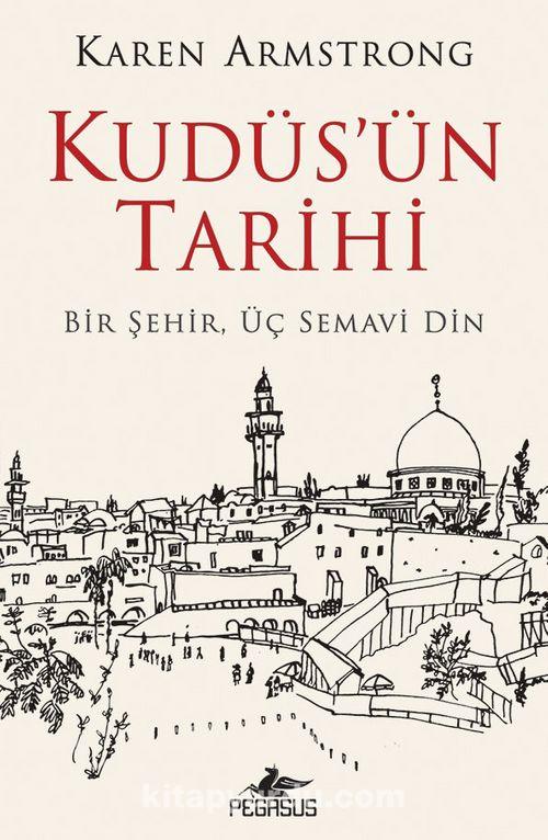 Kudüs'ün Tarihi: Bir Şehir Üç Semavi Din Ekitap İndir | PDF | ePub | Mobi