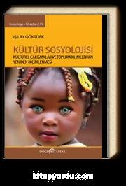 Kültür Sosyolojisi & Kültürel Çalışmalar ve Toplumbilimlerinin Yeniden Biçimlenmesi