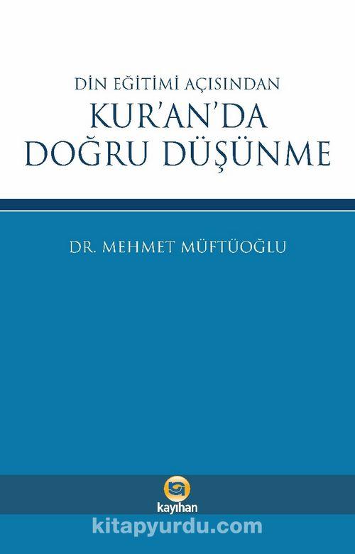 Din Eğitimi Açısından Kur'an'da Doğru Düşünme Ekitap İndir | PDF | ePub | Mobi