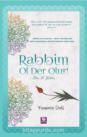 Rabbim Ol Der Olur! & Kun Fe Yekun