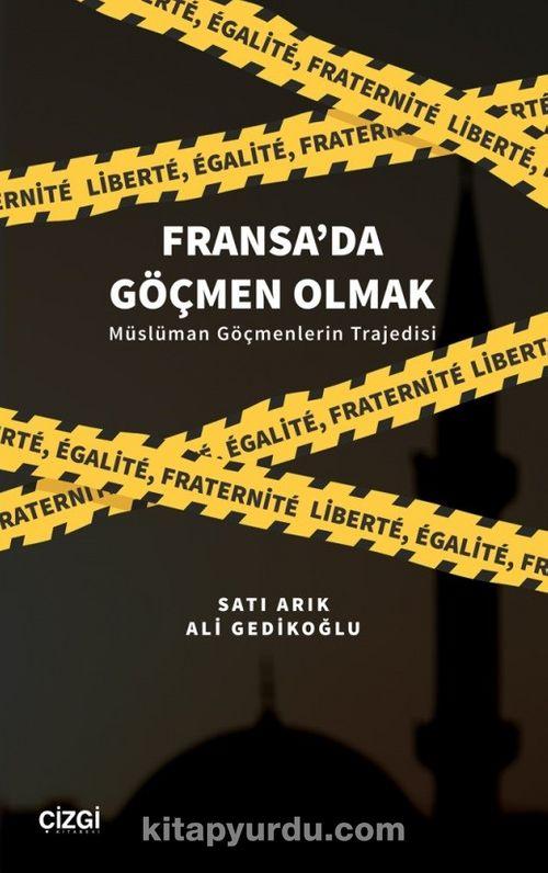 Fransa'da Göçmen Olmak & Müslüman Göçmenlerin Trajedisi Ekitap İndir   PDF   ePub   Mobi