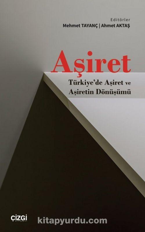 Aşiret & Türkiye'de Aşiret ve Aşiretin Dönüşümü Ekitap İndir   PDF   ePub   Mobi