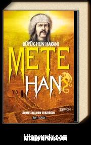 Mete Han & Büyük Hun Hakanı