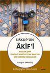 Üsküp'ün Akif'i & Balkan Şairi Üsküplü Abdülfettah Rauf'un Şiiri Üzerine Makaleler