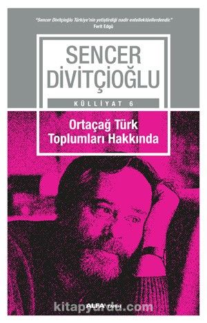 Ortaçağ TürkToplumları Hakkında - Prof. Dr. Sencer Divitçioğlu pdf epub
