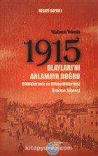 Yüzüncü Yılında 1915 Olayları'nı Anlamaya Doğru & Bildiklerimiz ve Bilmediklerimiz Üzerine Söyleşi