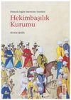 Osmanlı Sağlık Sisteminin Yönetimi Hekimbaşılık Kurumu