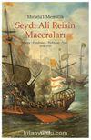 Mir'atü'l-Memalik Seydi Ali Reisin Maceraları Basra-Hindistan-Türkistan-İran (1554-1557)