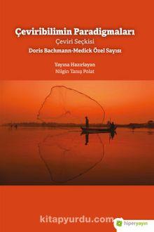 Çeviribilimin Paradigmaları Çeviri Seçkisi Doris Bachmann-Medick Özel Sayısı