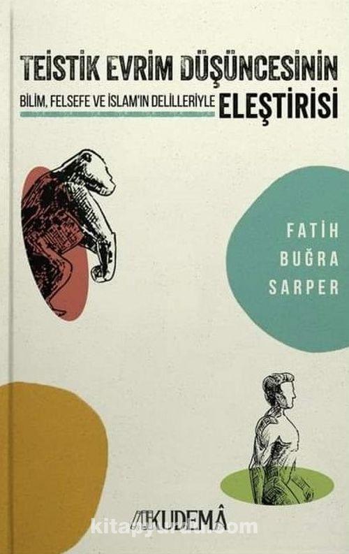Teistik Evrim Düşüncesinin Eleştirisi & Bilim, Felsefe ve İslam'ın Delilleriyle Ekitap İndir | PDF | ePub | Mobi