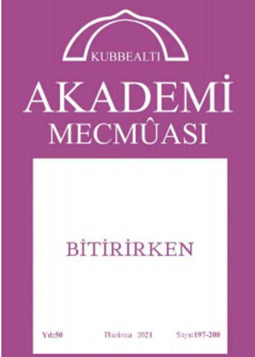 Kubbealtı Akademi Mecmuası 197-200. Sayı Haziran 2021 -   kitapyurdu.com