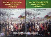Hz.Peygamber'in Hadislerinde Türkler (2 Cilt Takım)
