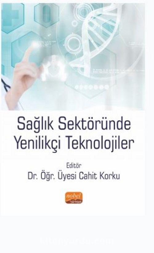 Sağlık Sektöründe Yenilikçi Teknolojiler Ekitap İndir | PDF | ePub | Mobi