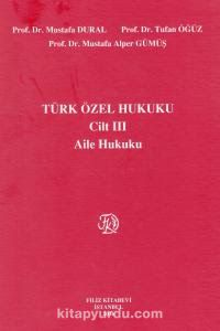 Türk Özel Hukuku Cilt III & Aile Hukuku