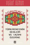 Türkmencenin Sesleri ve Yazımı Üzerine