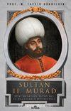 Sultan II. Murad & Hükümdarlığı, Fetihleri ve Haçlılarla Mücadelesi