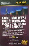 Kamu Maliyesi Bütçe-Borçlanma Maliye Politikası Soru Bankası Altın Seri