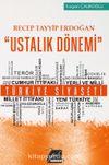 """Recep Tayyip Erdoğan """"Ustalık Dönemi"""""""