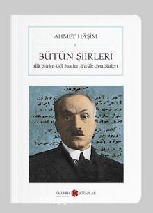 Bütün Şiirleri Ahmet Haşim (Cep Boy) (Tam Metin)