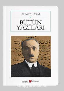 Bütün Yazıları / Ahmet Haşim (Cep Boy) (Tam Metin)