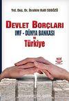 Devlet Borçları IMF - Dünya Bankası ve Türkiye