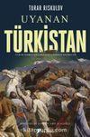 Uyanan Türkistan & Turar Rıskulov'un Eserlerinden Seçmeler