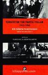 Türkiye'de Tek Partili Yıllar (1923-1950) & Bir Dönem Panoraması