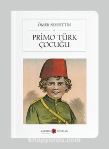 Primo Türk Çocuğu (Cep Boy) (Tam Metin)