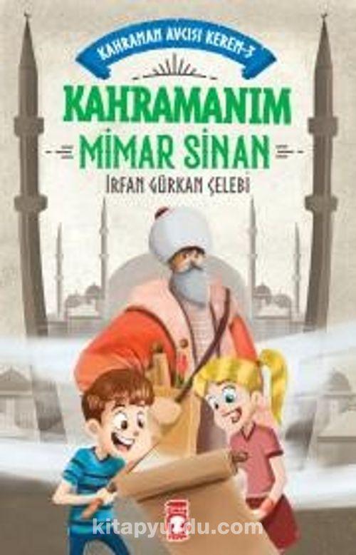 Kahramanım Mimar Sinan - Kahraman Avcısı Kerem 3 Ekitap İndir   PDF   ePub   Mobi