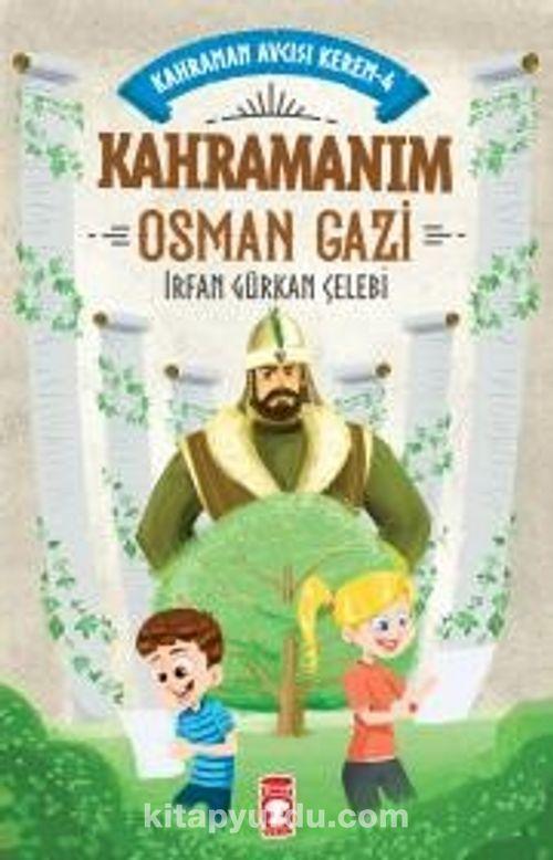 Kahramanım Osman Gazi - Kahraman Avcısı Kerem 4 Ekitap İndir   PDF   ePub   Mobi
