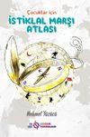 Çocuklar İçin İstiklal Marşı Atlası