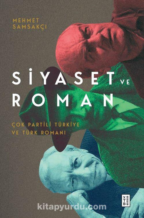 Siyaset ve Roman & Çok Partili Türkiye ve Türk Romanı Ekitap İndir | PDF | ePub | Mobi