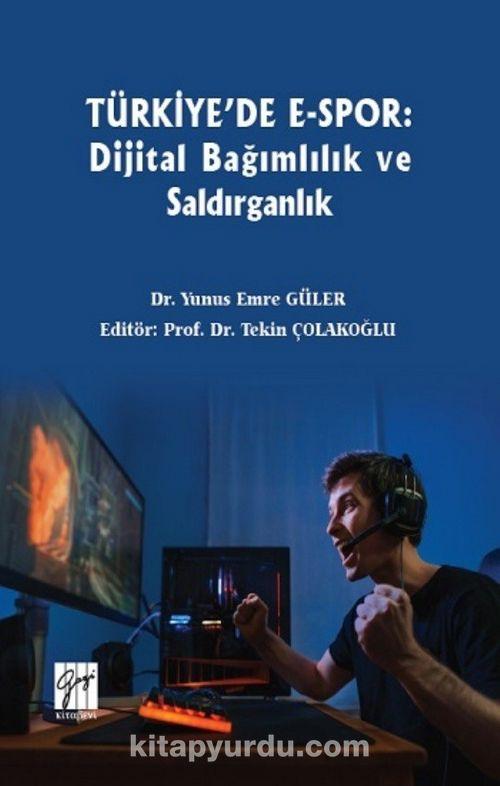 Türkiye'de E-Spor: Dijital Bağımlılık ve Saldırganlık Ekitap İndir | PDF | ePub | Mobi