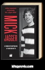 Mick Jagger & Vahşi Yaşamın Ortasında Bir Çılgın Dahi