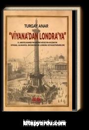 Viyana'dan Londra'ya II Abdülhamid'in Katibi Hüseyin Kazım'ın Viyana, Almanya, Moskova Seyahatnameleri