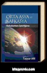 Orta Asya ve Kafkasya & Rekabetten İşbirliğe