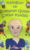 Keloğlan ve Solmayan Güller Çocuk Kulübü