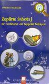 Zepline Sabotaj & Bir Ferdinand von Zeppelin Polisiyesi
