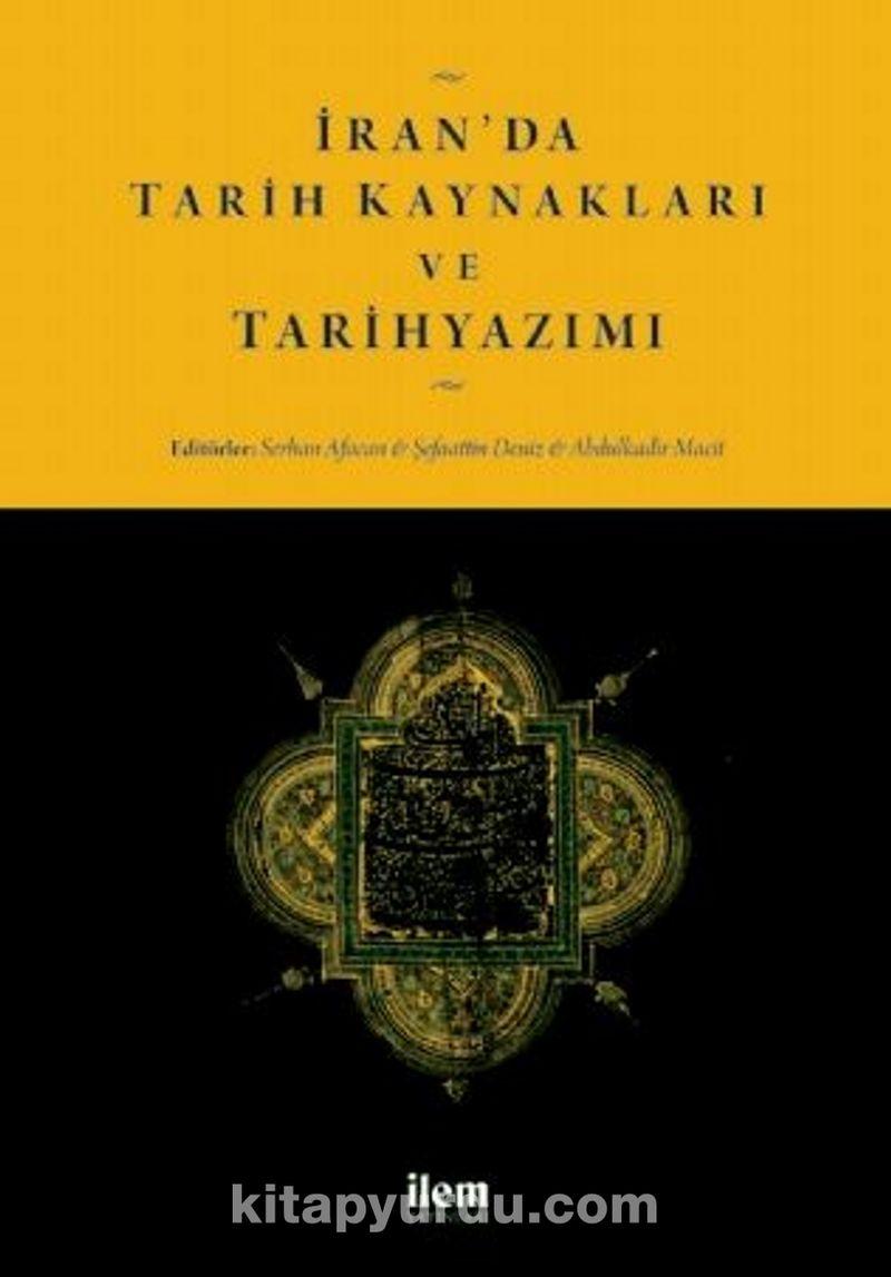İran'da Tarih Kaynakları ve Tarihyazımı Ekitap İndir | PDF | ePub | Mobi