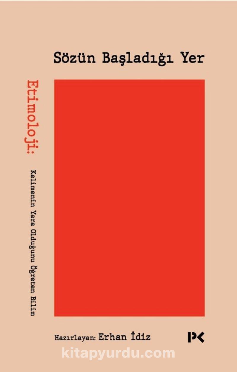 Sözün Başladığı Yer & Etimoloji: Kelimenin Yara Olduğunu Öğreten Bilim Ekitap İndir   PDF   ePub   Mobi