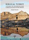 Biblical Turkey & A Guide to the Jewish and Christian Sites of Asia Minor