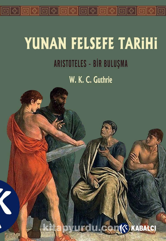 Yunan Felsefe Tarihi (6. Cilt) & Aristoteles - Bir Buluşma Ekitap İndir   PDF   ePub   Mobi