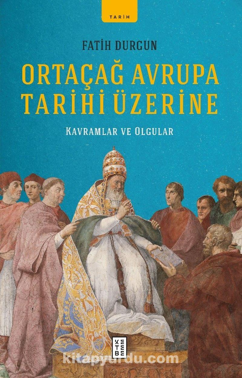 Ortaçağ Avrupa Tarihi Üzerine & Kavramlar ve Olgular Ekitap İndir   PDF   ePub   Mobi