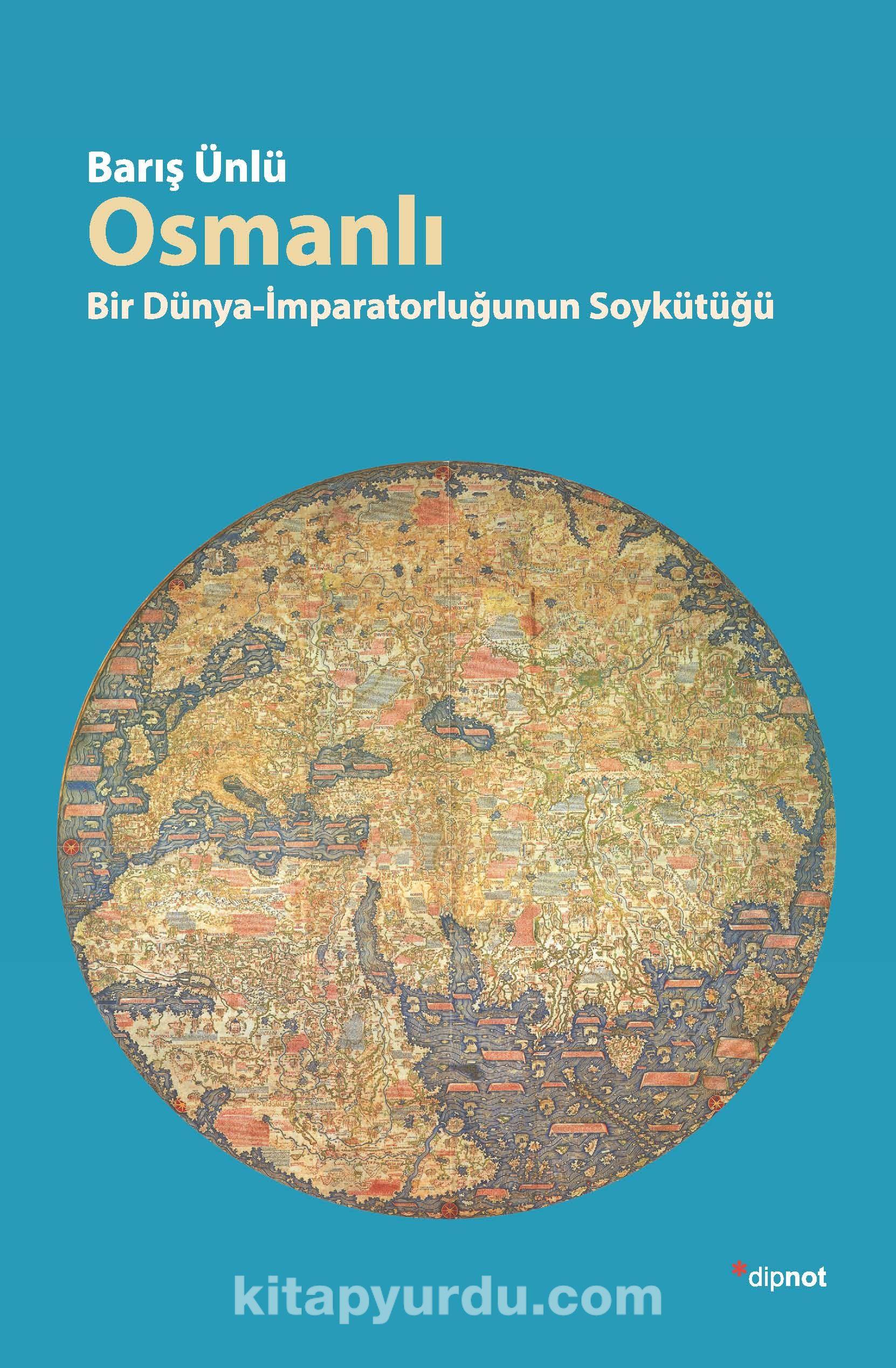 OsmanlıBir Dünya İmparatorluğunun Soykütüğü - Barış Ünlü pdf epub