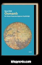 Osmanlı & Bir Dünya İmparatorluğunun Soykütüğü
