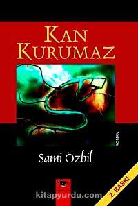 Kan Kurumaz - Sami Özbil pdf epub