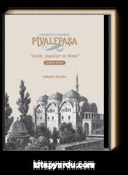 Geçmişten Günümüze Piyalepaşa Albüm Kitap (Ciltli) & Tarih, Yapılar ve Semt