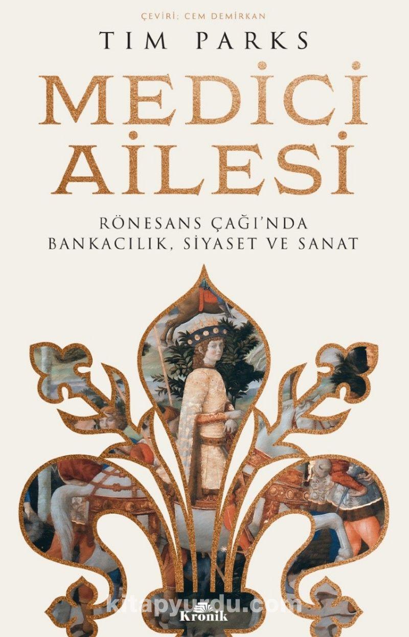 Medici Ailesi & Rönesans Çağı'nda Bankacılık, Siyaset ve Sanat Ekitap İndir | PDF | ePub | Mobi