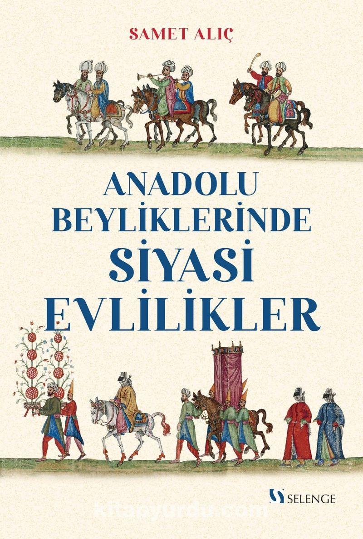 Anadolu Beyliklerinde Siyasi Evlilikler Ekitap İndir   PDF   ePub   Mobi